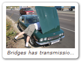 Bridges has transmission problem